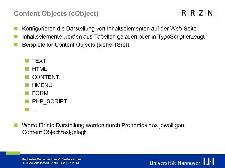 Content Objects (c. Object) n Konfigurieren die Darstellung von Inhaltselementen auf der Web-Seite n