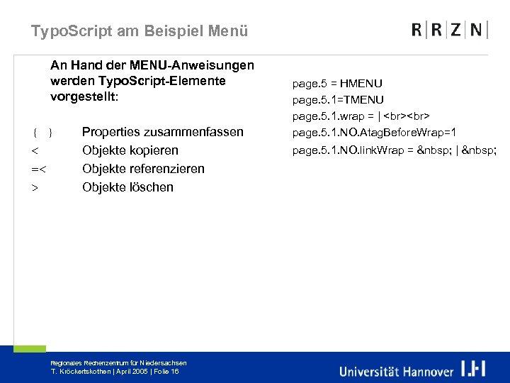 Typo. Script am Beispiel Menü An Hand der MENU-Anweisungen werden Typo. Script-Elemente vorgestellt: {