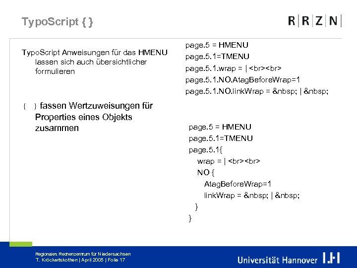 Typo. Script { } Typo. Script Anweisungen für das HMENU lassen sich auch übersichtlicher