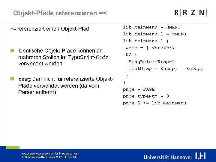 Objekt-Pfade referenzieren =< <= referenziert einen Objekt-Pfad n Identische Objekt-Pfade können an mehreren Stellen