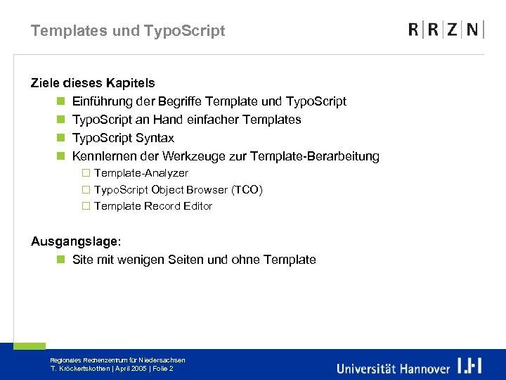 Templates und Typo. Script Ziele dieses Kapitels n Einführung der Begriffe Template und Typo.