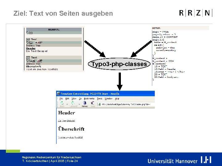 Ziel: Text von Seiten ausgeben Typo 3 -php-classes Regionales Rechenzentrum für Niedersachsen T. Kröckertskothen