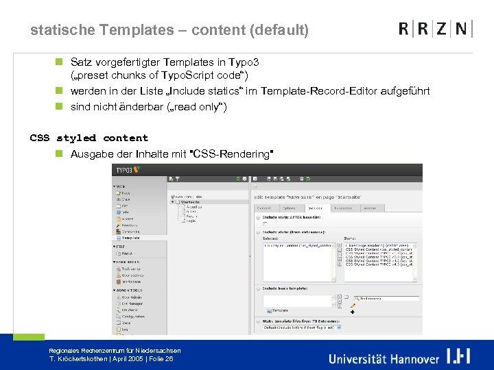 "statische Templates – content (default) n Satz vorgefertigter Templates in Typo 3 (""preset chunks"
