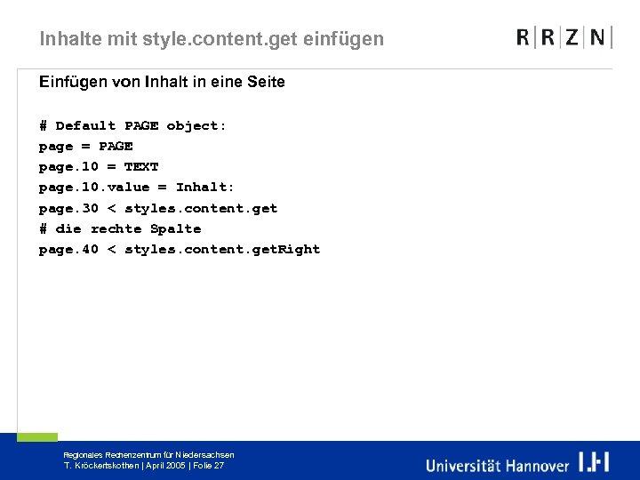 Inhalte mit style. content. get einfügen Einfügen von Inhalt in eine Seite # Default