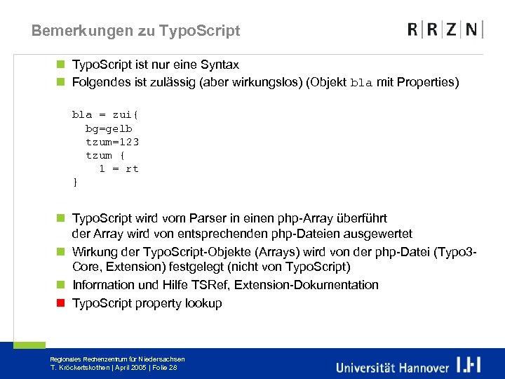 Bemerkungen zu Typo. Script n Typo. Script ist nur eine Syntax n Folgendes ist