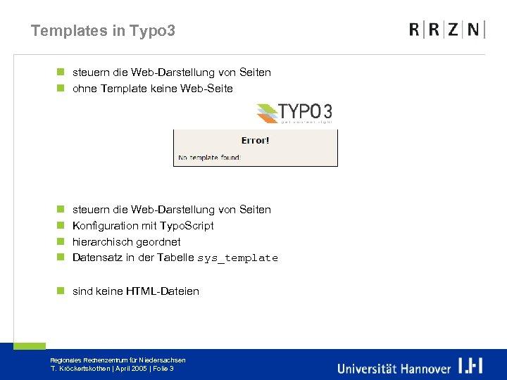 Templates in Typo 3 n steuern die Web-Darstellung von Seiten n ohne Template keine