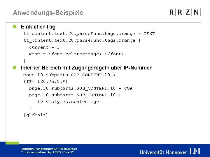 Anwendungs-Beispiele n Einfacher Tag tt_content. text. 20. parse. Func. tags. orange = TEXT tt_content.
