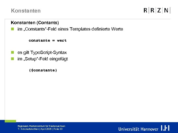 "Konstanten (Contants) n im ""Constants""-Feld eines Templates definierte Werte constante = wert n es"