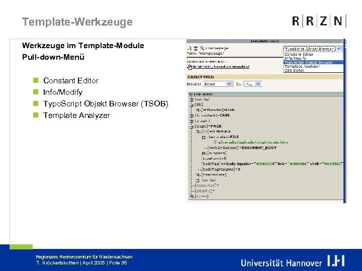 Template-Werkzeuge im Template-Module Pull-down-Menü n n Constant Editor Info/Modify Typo. Script Objekt Browser (TSOB)