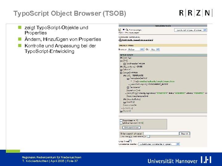 Typo. Script Object Browser (TSOB) n zeigt Typo. Script-Objekte und Properties n Ändern, Hinzufügen