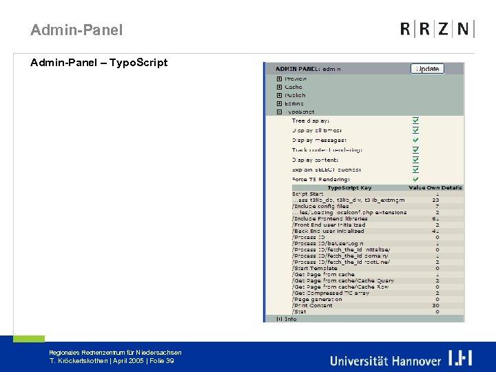 Admin-Panel – Typo. Script Regionales Rechenzentrum für Niedersachsen T. Kröckertskothen | April 2005 |