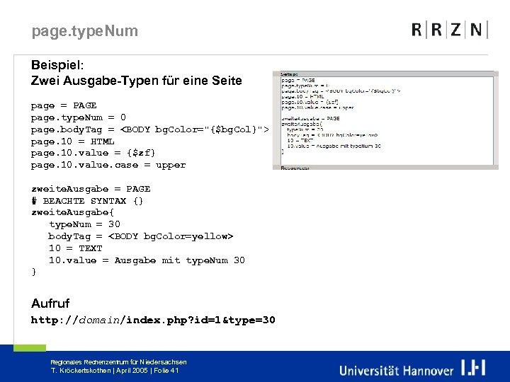 page. type. Num Beispiel: Zwei Ausgabe-Typen für eine Seite page = PAGE page. type.