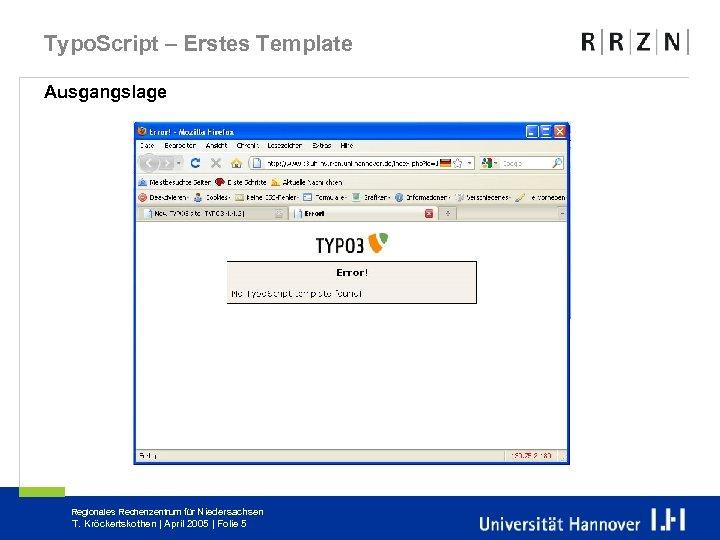 Typo. Script – Erstes Template Ausgangslage Regionales Rechenzentrum für Niedersachsen T. Kröckertskothen | April