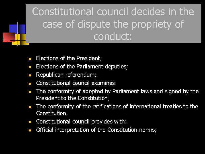 Constitutional council decides in the case of dispute the propriety of conduct: Elections of