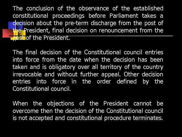 The conclusion of the observance of the established constitutional proceedings before Parliament takes a