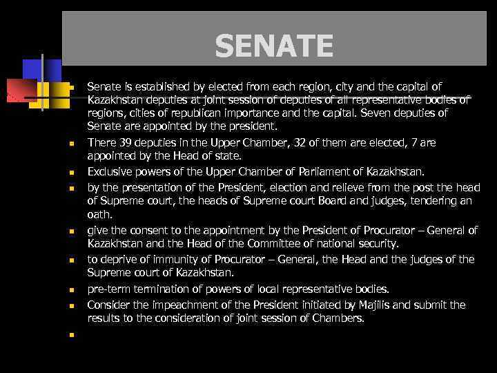 SENATE Senate is established by elected from each region, city and the capital of