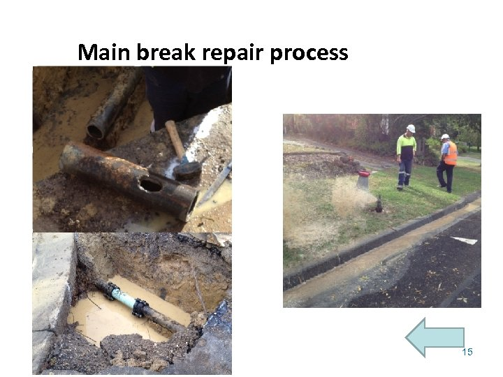 Main break repair process 15 Source: http: //www. costain. com/news-releases/2010/7/26/building-the-barrier. aspx