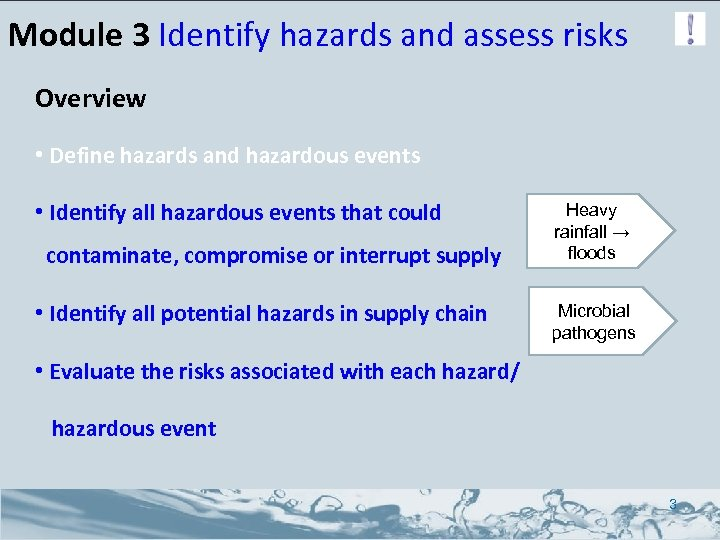 Module 3 Identify hazards and assess risks Overview • Define hazards and hazardous events