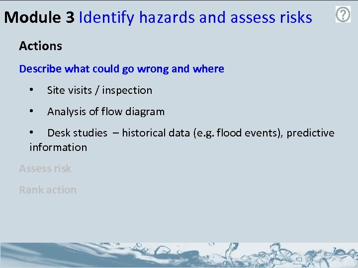 Module 3 Identify hazards and assess risks Actions Describe what could go wrong and
