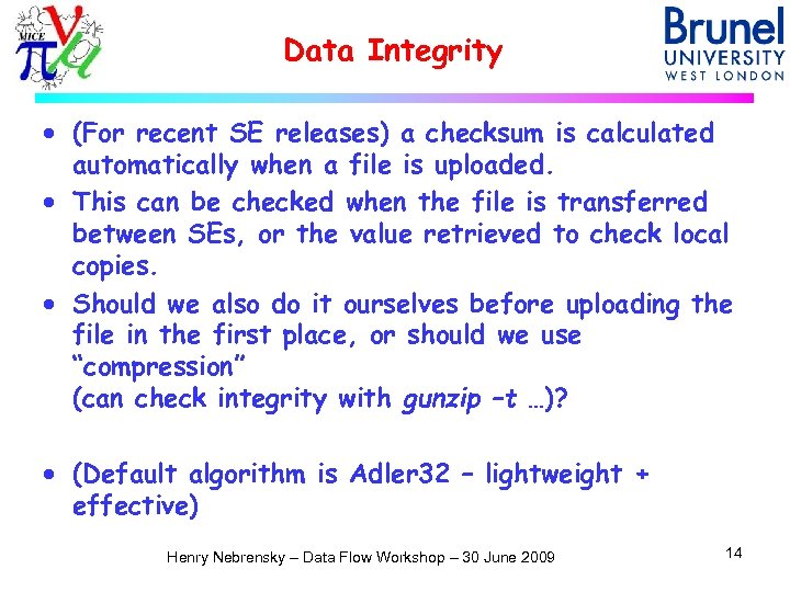 Data Integrity · (For recent SE releases) a checksum is calculated automatically when a
