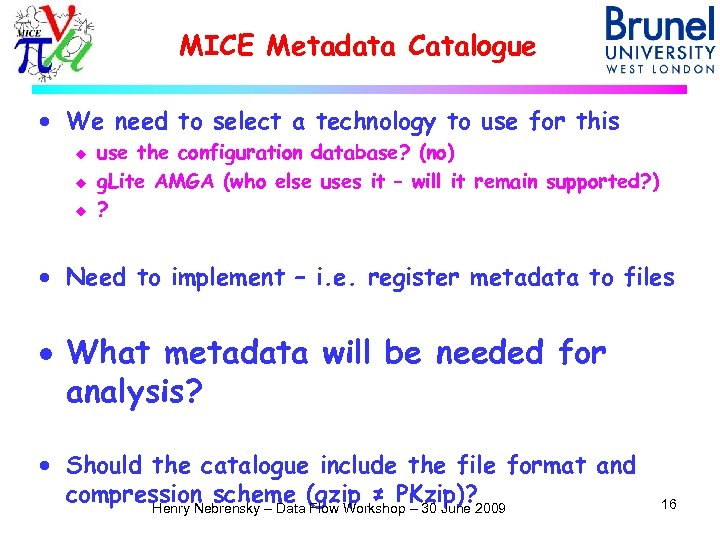 MICE Metadata Catalogue · We need to select a technology to use for this