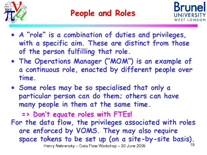 """People and Roles · A """"role"""" is a combination of duties and privileges, with"""