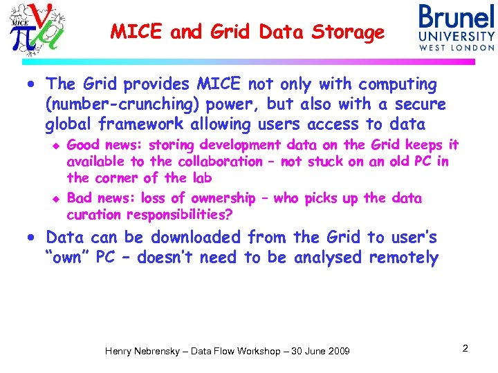 MICE and Grid Data Storage · The Grid provides MICE not only with computing