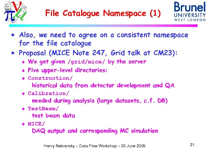 File Catalogue Namespace (1) · Also, we need to agree on a consistent namespace