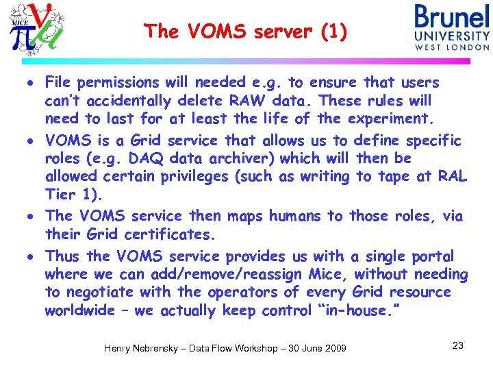 The VOMS server (1) · File permissions will needed e. g. to ensure that