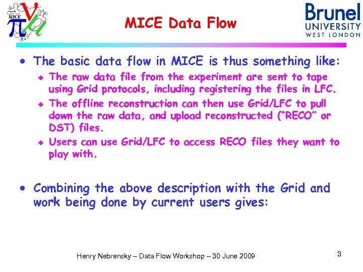 MICE Data Flow · The basic data flow in MICE is thus something like: