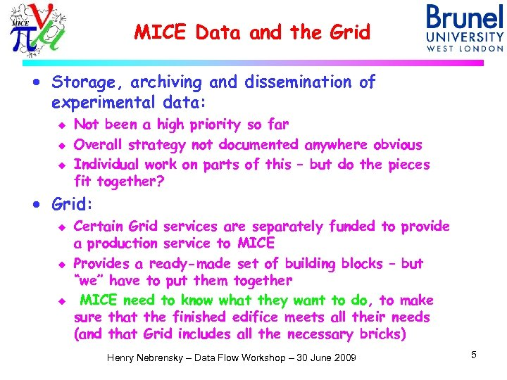 MICE Data and the Grid · Storage, archiving and dissemination of experimental data: u