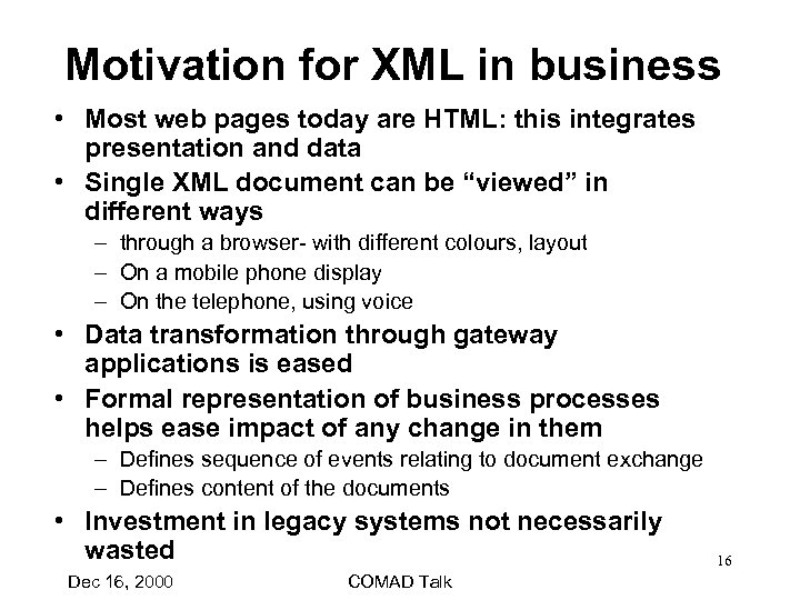 Motivation for XML in business • Most web pages today are HTML: this integrates
