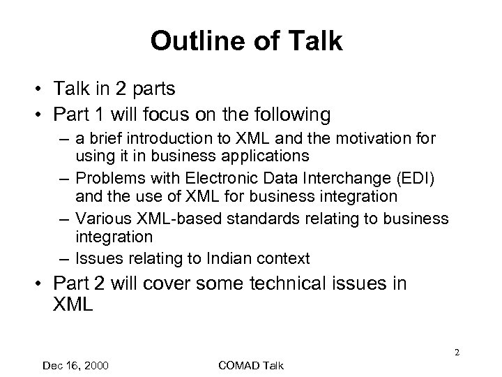Outline of Talk • Talk in 2 parts • Part 1 will focus on