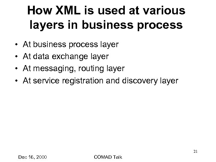 How XML is used at various layers in business process • • At business
