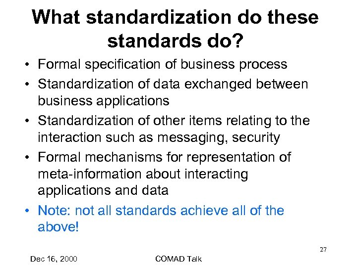 What standardization do these standards do? • Formal specification of business process • Standardization