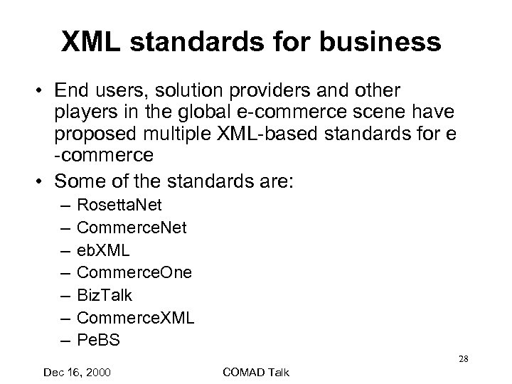 XML standards for business • End users, solution providers and other players in the