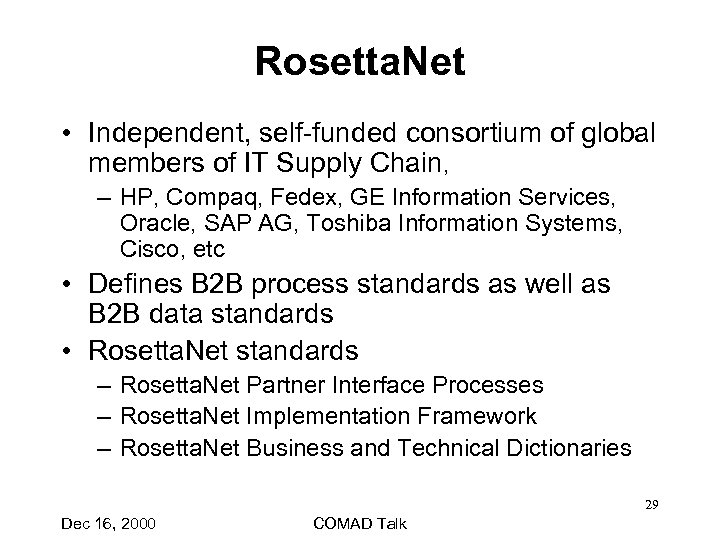 Rosetta. Net • Independent, self-funded consortium of global members of IT Supply Chain, –