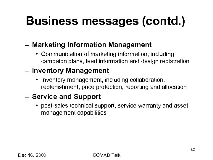 Business messages (contd. ) – Marketing Information Management • Communication of marketing information, including