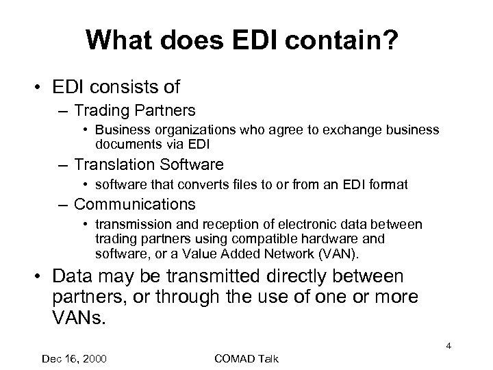 What does EDI contain? • EDI consists of – Trading Partners • Business organizations