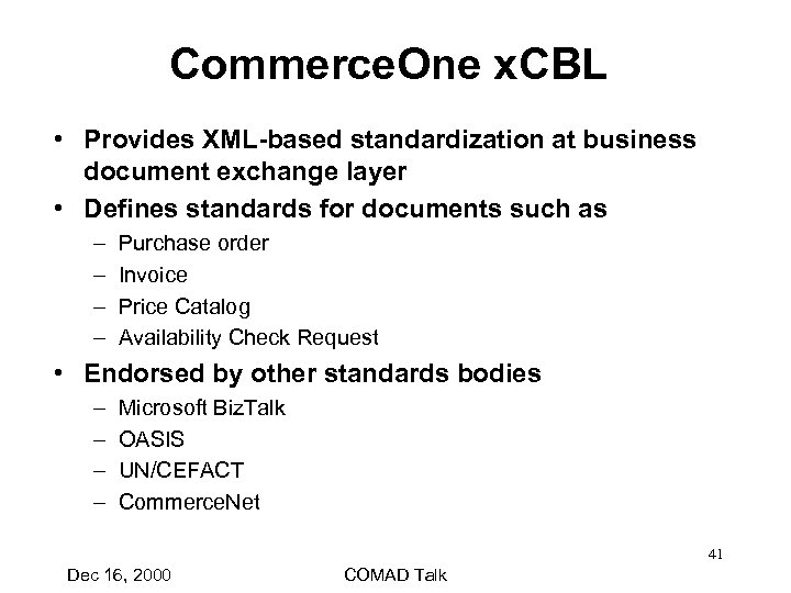 Commerce. One x. CBL • Provides XML-based standardization at business document exchange layer •