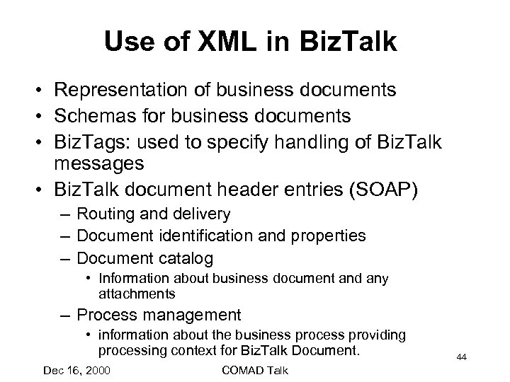 Use of XML in Biz. Talk • Representation of business documents • Schemas for