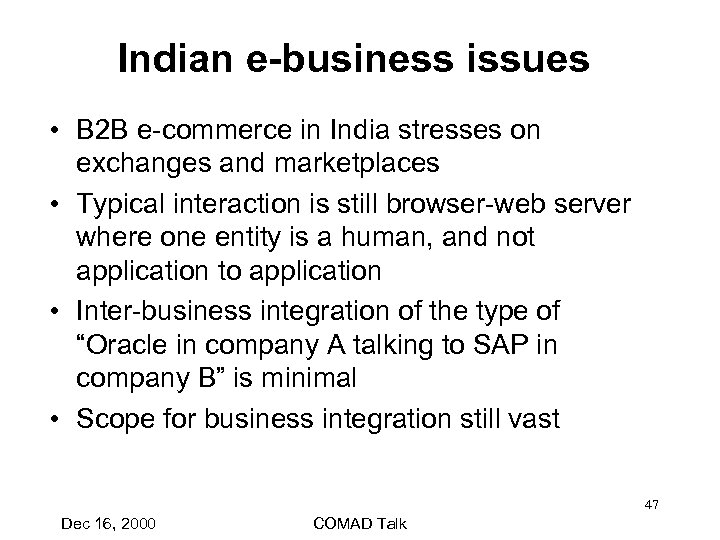 Indian e-business issues • B 2 B e-commerce in India stresses on exchanges and