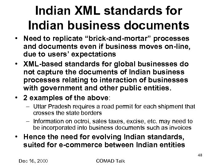 "Indian XML standards for Indian business documents • Need to replicate ""brick-and-mortar"" processes and"