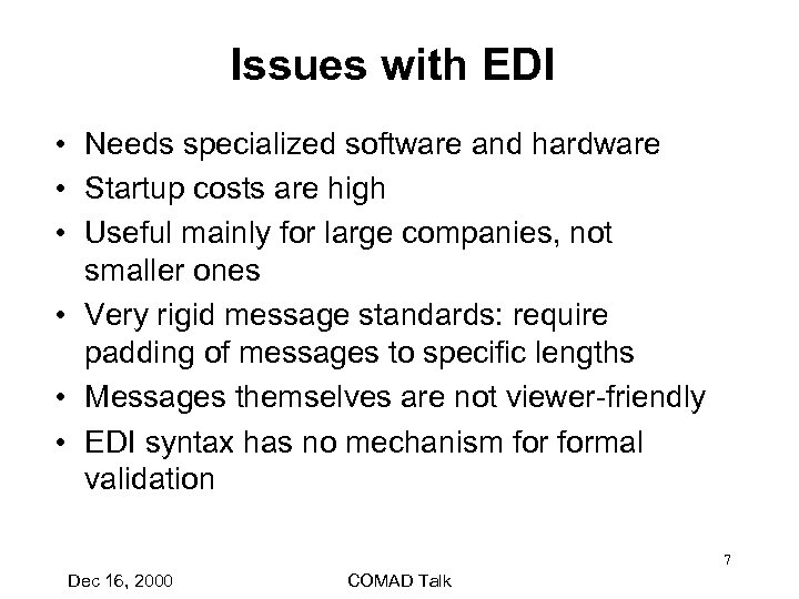 Issues with EDI • Needs specialized software and hardware • Startup costs are high