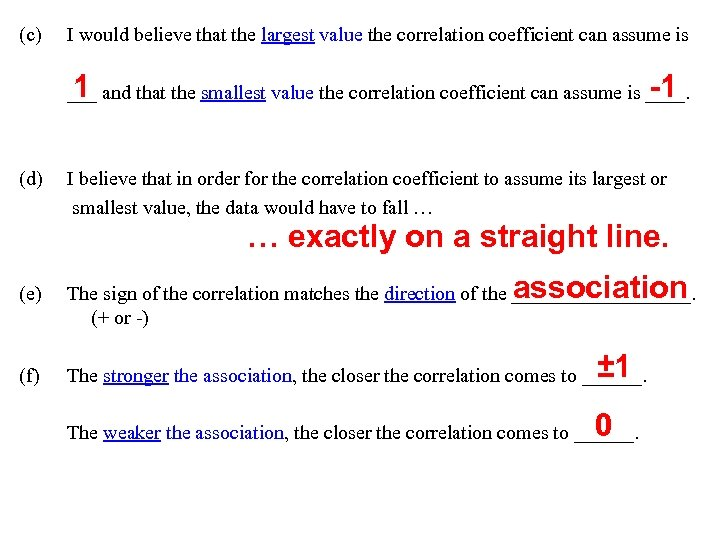(c) I would believe that the largest value the correlation coefficient can assume is