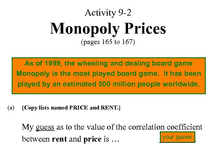 Activity 9 -2 Monopoly Prices (pages 165 to 167) As of 1999, the wheeling