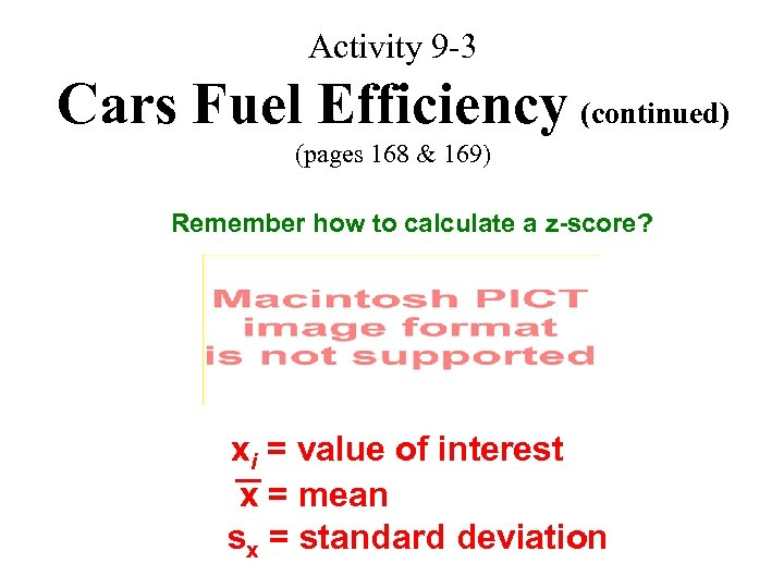 Activity 9 -3 Cars Fuel Efficiency (continued) (pages 168 & 169) Remember how to