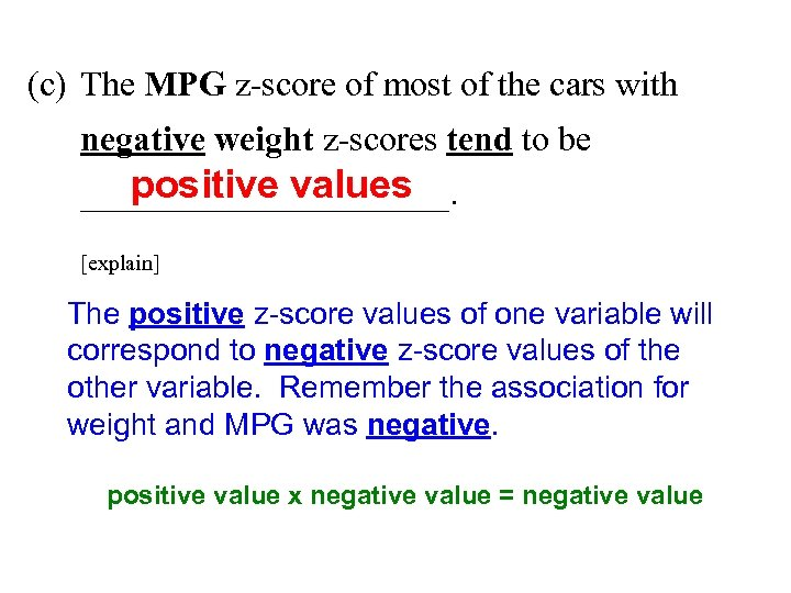 (c) The MPG z-score of most of the cars with negative weight z-scores tend