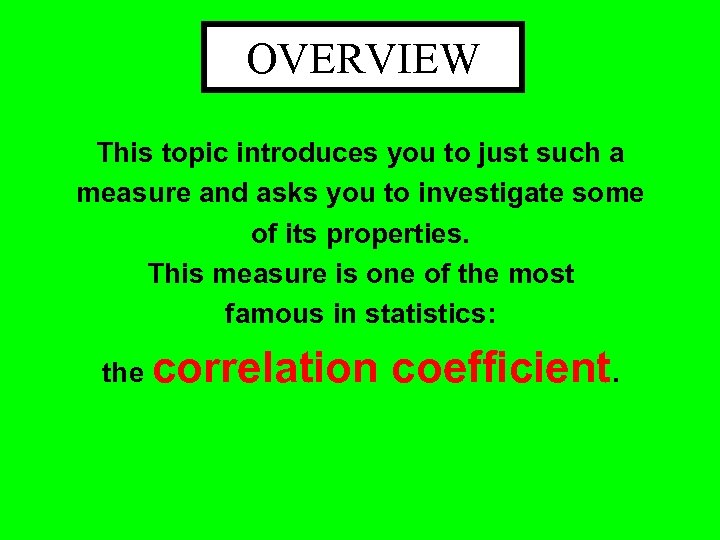 OVERVIEW This topic introduces you to just such a measure and asks you to