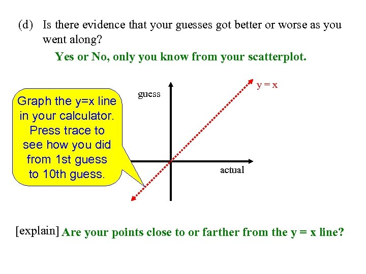 (d) Is there evidence that your guesses got better or worse as you went